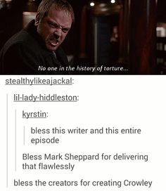 One of the best things Crowley has ever said; amazing Mark Sheppard! - Supernatural