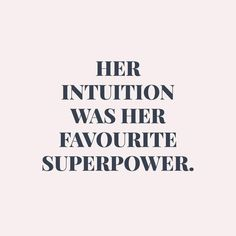 Intuition.