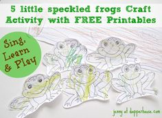 5 little frogs sitting on a log song craft activity quality time At Dapperhouse free printable Frog Crafts Preschool, Frog Activities, Kids Learning Activities, Fun Learning, Froggy Goes To School, 5 Little Speckled Frogs, Frog Song, Five Little, Play To Learn