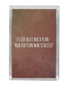 """""""Es Lief Alles Nach Plan - Nur Der Plan War Scheisse"""" Lustig Leben Zitat Kühlschrankmagnet: Amazon.de: Küche & Haushalt"""