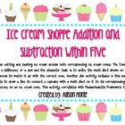 Ice Creame Shoppe Addition and Subtraction Within Five K.OA.5