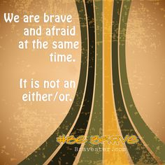 We are brave and afraid at the same time. Getting Out Of Bed, Inspirational Thoughts, What Is Life About, Brave, Author, How To Get, Teaching, Writers, Education