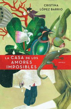 La casa de los amores imposibles, Cristina Lopez Barrio