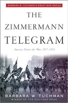 The Zimmermann Telegram: Barbara W. Tuchman: 9780345324252: Books - Amazon.ca