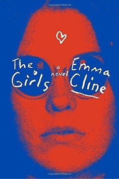 The Girls by Emma Cline / With roots in the Charles Manson story, a coming-of-age novel that reminds exactly how dangerous the late were Summer Books, Summer Reading Lists, Beach Reading, Reading Den, Reading 2016, Reading Library, Library Books, Best Books To Read, New Books