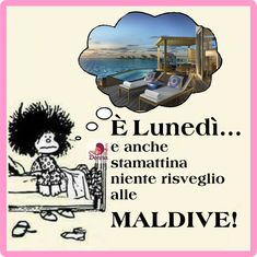 È #lunedì ... e anche stamattina niente risveglio alle Maldive!     #frasi   #divertenti   #THINKDONNA Monday Humor, Happy Monday, Funny Memes, Movies, Movie Posters, Life, Friends, Blog, Cards