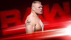 Previa WWE Raw 1 de agosto de 2016: Brock Lesnar regresa