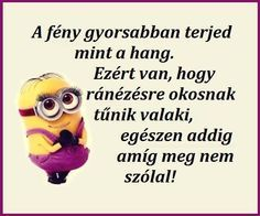 igy van i Minion Humor, Funny Cute, More Fun, Einstein, Quotations, Funny Pictures, Life Quotes, Jokes, Lol