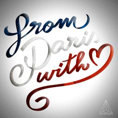 - From Paris with Love - by Want Another God #Creation #Type #Idea #Mywork #font #paris #typography #typographie