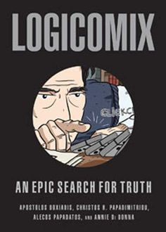 Logicomix: An Epic Search for Truth - Apostolos Doxiadis, Christos H. Papadimitriou, Alecos Papadatos (Illustrator), Annie Di Donna (Illustrator)