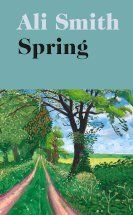 Buy Spring by Ali Smith at Mighty Ape NZ. Spring will come. The leaves on its trees will open after blossom. Before it arrives, a hundred years of empire-making. The dawn breaks cold and still. Katherine Mansfield, Good Books, Books To Read, Roman, Hotel World, A Hundred Years, The Sunday Times, Charlie Chaplin, Penguin Books