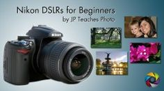 Beginner Nikon Digital SLR (DSLR) Photography