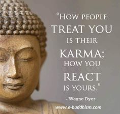 "Wayne Dyer Quotes on Karma - ""How people treat you is their karma; how you react is yours. Karma Quotes, Yoga Quotes, Wise Quotes, Great Quotes, Quotes About Karma, Citations Karma, Citations Yoga, Buddhist Quotes, Spiritual Quotes"
