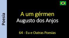 Poesia - Sanderlei Silveira: Augusto dos Anjos - 064 - A um gérmen