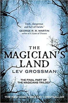 The Magician's Land: (Book 3) - Lev Grossman
