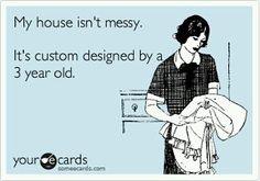 My house isn't messy...