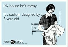 My house isn't messy...