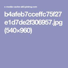b4afeb7cceffc75f27e1d7de2f306957.jpg (540×960)