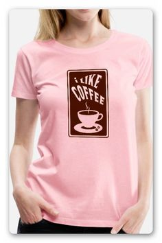 "T-SHIRT > EINE TASSE KAFFEE, MIT DEM TEXT ""I LIKE COFFEE""  LIEBST DU MILCHKAFFEE, CAPPUCCINO ODER ESPRESSO, DAS SPIELT ALLES KEINE ROLLE,  DENN WIR SIND ALLE GROSSE KAFFEE FANS. KAFFEEPAUSE Espresso, T Shirt, Tops, Women, Fashion, Coffee Latte, Cup Of Coffee, Pour Over Coffee, White Coffee"