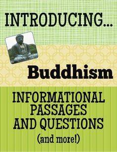 This resource includes:  -- a pre-reading survey to assess how much students already know about Buddhism, 2 reading passages covering the history of the religion, and a page of questions that elicit information and opinion.  Answer key included.