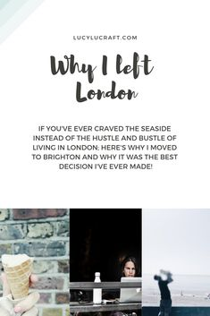 Why I left London and moved to Brighton after 17 years of city living, and why it's the best thing I've ever done! | Read more at lucylucraft.com | #ethicalliving #brighton #travel Online Stories, City Living, Live Your Life, Slow Down, Fashion Advice, Slow Living, Brighton, Top Blogs, Travel Destinations