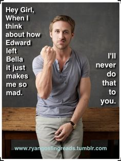 Oh Gosling, i know you wouldn't :) lol