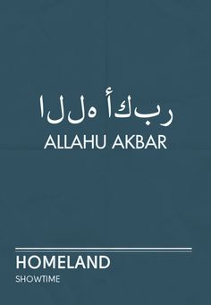 Took me a while to realise the put Allahu Akbar in Arabic Left to right in separate letters rather than joint right to left as it's meant to be. الله أكبر Gotta love Homeland!