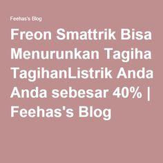 Freon Smattrik Bisa Menurunkan TagihanListrik Anda sebesar 40% | Feehas's Blog