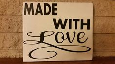 Check out this item in my Etsy shop https://www.etsy.com/listing/259396281/made-with-love-hand-painted-wood-wall