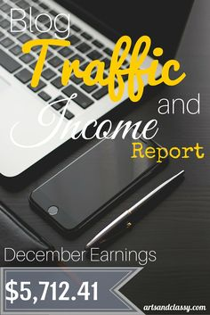 Blog Traffic and Income Report - How I made $5,712.41 in December & End of Year Review. I am breaking down my earnings. This is perfect for the newbie blogger really trying to improve their traffic and income. Check out more at www.artsandclassy.com.