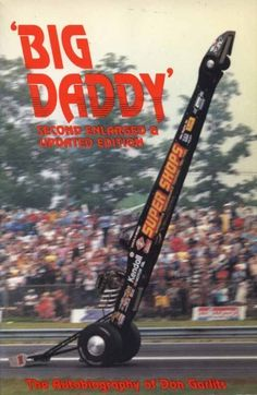 Big Daddy, the Autobiography of Don Garlits by Don Garlits and Brock ...