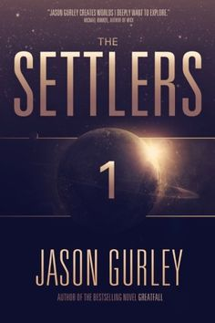 The Settlers (The Movement Trilogy) (Volume 1) by Jason Gurley