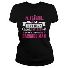 Classy,Fabulous & Married To A Garbage Man #jobs #tshirts #GARBAGE #gift #ideas #Popular #Everything #Videos #Shop #Animals #pets #Architecture #Art #Cars #motorcycles #Celebrities #DIY #crafts #Design #Education #Entertainment #Food #drink #Gardening #Geek #Hair #beauty #Health #fitness #History #Holidays #events #Home decor #Humor #Illustrations #posters #Kids #parenting #Men #Outdoors #Photography #Products #Quotes #Science #nature #Sports #Tattoos #Technology #Travel #Weddings #Women