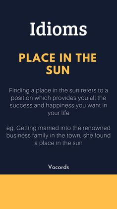 Finding a place in the sun refers to a position which provides you all the success and happiness you want in your life English Idioms, English Phrases, English Grammar, Interesting English Words, Learn English Words, Good Vocabulary Words, Grammar And Vocabulary, English Language Learning, German Language
