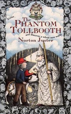 The Phantom Tollbooth - one of the BEST children's books of all time