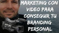Marketing con Vídeo Para Conseguir Tu Branding Personal
