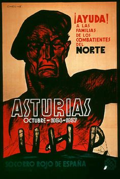 A Las Familias de Los Combatientes del Norte/ Asturias/ (Help! The Families of The Fighters from the North Asturias October 1937 Communist Propaganda, Propaganda Art, Party Poster, Poster On, Grafic Art, Spanish Posters, Civil War Art, Political Posters, Male Figure