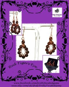Copper coloured wire wrapped Red Tigers Eye earrings - £22.50 + £2.50 P&P These fabulous earrings are made using 10 Red Tigers Eyes each, they have then been wire wrapped for added detail and beauty. Each stunning Red Tiger's Eye measures 4mm