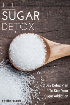 """The Sugar Detox: 3-Day Detox Plan To Kick Your Sugar Addiction - """"Sugar truly is addictive. Your body reacts to it like a drug and craves it constantly. What we're asking you to do is to quit – cold turkey."""" #detox #cleaneating"""