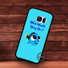 What Would Do Question Finding Baby Dory - Samsung Galaxy S7 S6 S5 Note 7 Cases & Covers