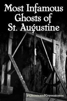 St. Augustine is a pretty small town and everyone knows everyone, including the city's ghosts.