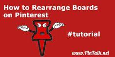 How to Rearrange Boards on Pinterest #pintalk #pinteresttutorial #tutorial