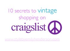 10 (although now 11, just added 1) secrets to shopping for vintage pieces on Craigslist. Avoid all the garbage, find all th gems.