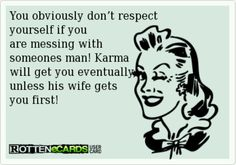 Obviously you don't respect yourself....whore...hope karma finds you sooner than later, you conniving, cancer-bound, smoking bitch