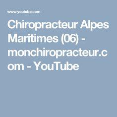 Chiropracteur Alpes Maritimes (06)  - monchiropracteur.com - YouTube