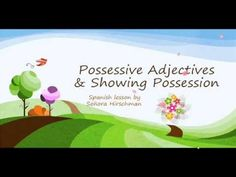 A flipped lesson teach how to show possession in Spanish and how to use Possessive Adjective.