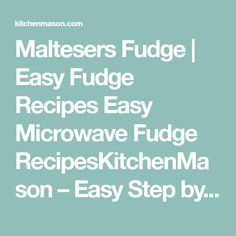 Maltesers Fudge | Easy Fudge Recipes Easy Microwave Fudge RecipesKitchenMason – Easy Step by Step Recipes Easy Microwave Fudge, Easy Fudge, Kitchen Pictures, Food Pictures, No Bake Cookies, No Bake Cake, Fudge Recipes, Cake Recipes, Finger Desserts