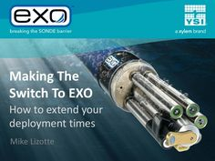 YSI is Helping Extend Water Quality Deployment Times with EXO Sondes. Long-term, unattended monitoring saves time and labor costs. Labour Cost, Water Quality, Exo, Technology, Times, Tech, Tecnologia