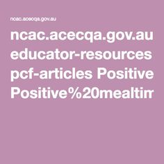 ncac.acecqa.gov.au educator-resources pcf-articles Positive%20mealtimes%20Dec09.pdf