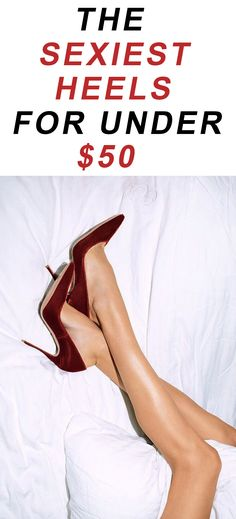 The Sexiest Heels For Under $50